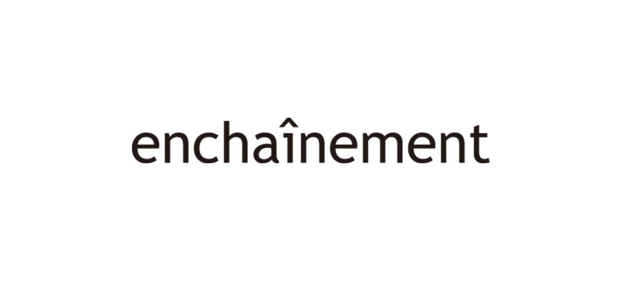 ENCHAINEMENT アンシェヌマン