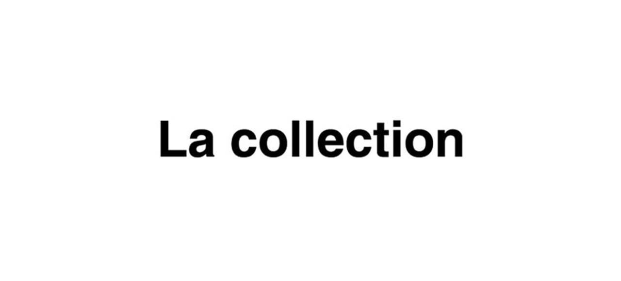 La collection ラ・コレクション