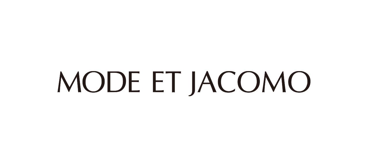 MODE ET JACOMO モード・エ・ジャコモ